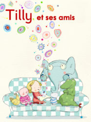 Tilly et ses amis