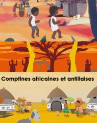 Comptines africaines et antillaisesComptines africaines et antillaises